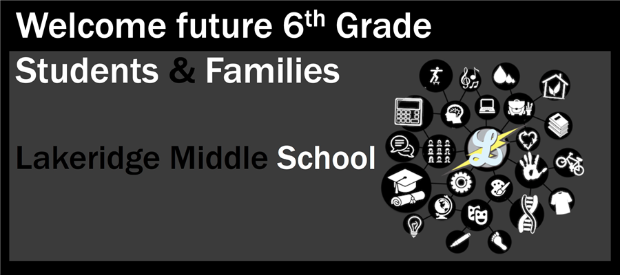 Welcome Incoming 6th Grade Students & Families