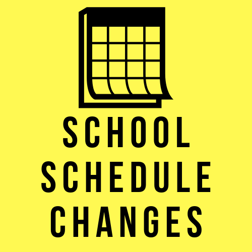 Important School Schedule Changes