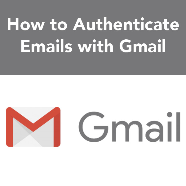 How to authenticate emails with Gmail