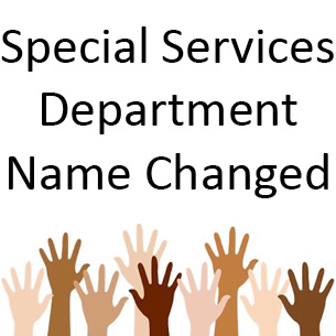 Special Services Department has a New Name
