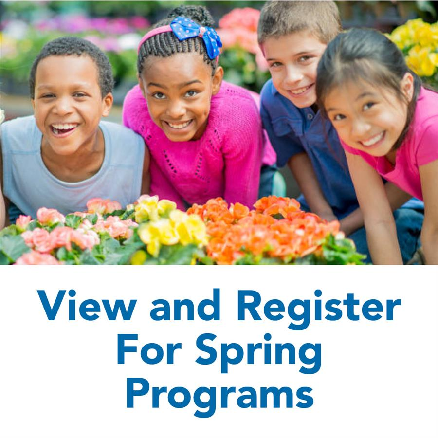 View and Register For Spring Programs