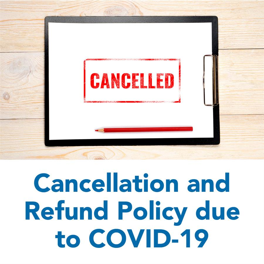 Cancellation and Refund Policy due to COVID-19