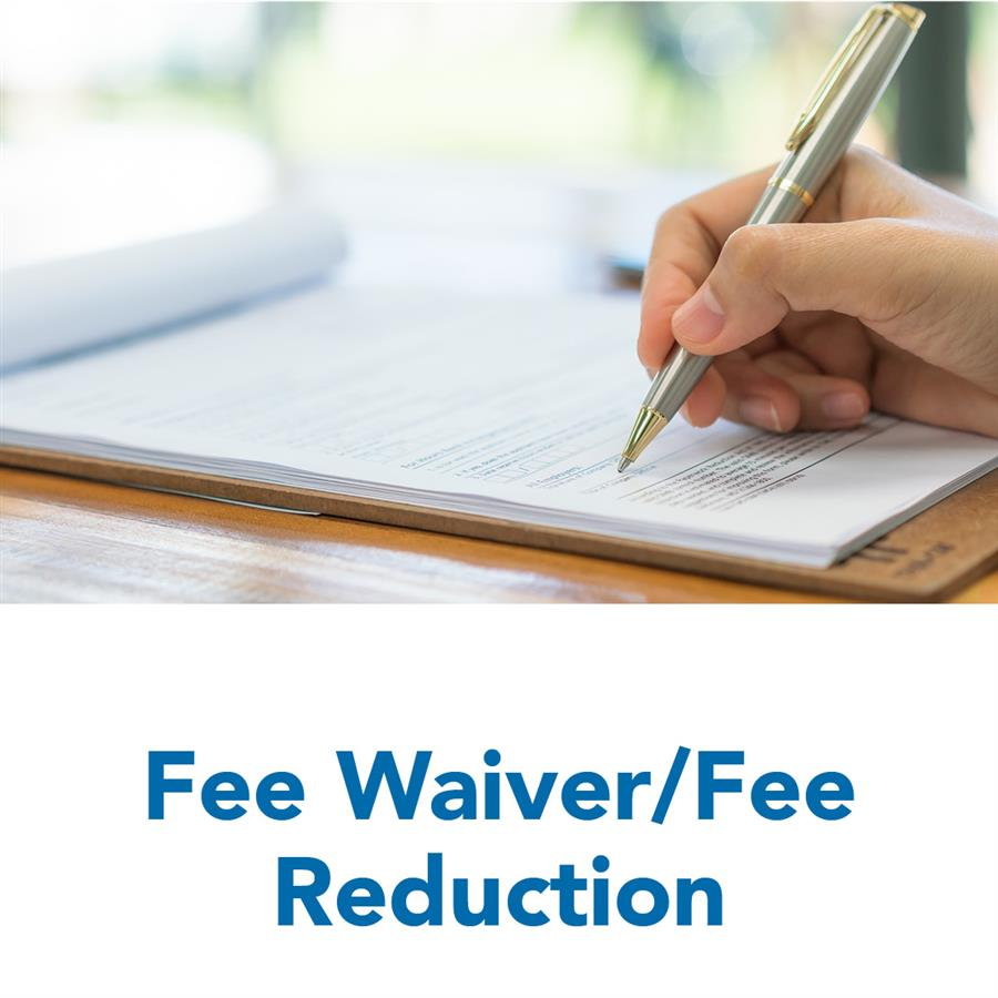 Fee Waiver/Fee Reduction