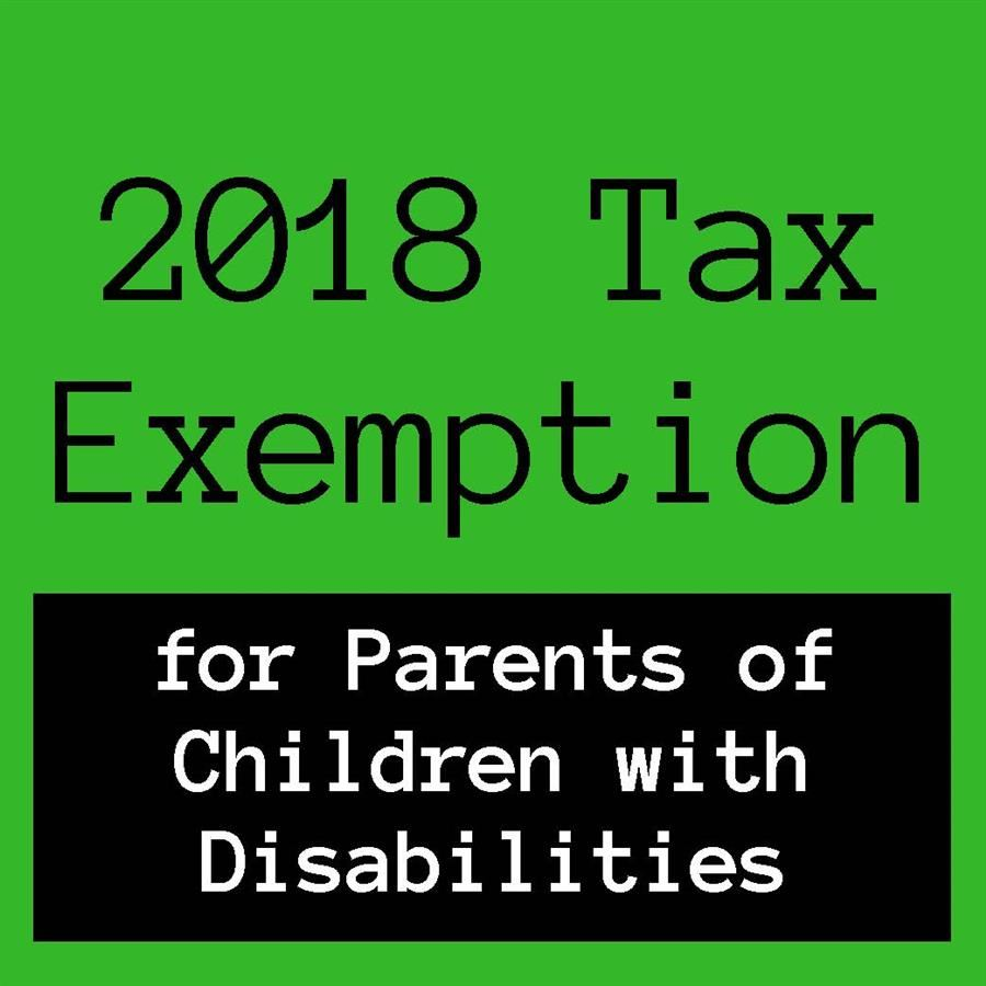2018 Tax Exemption for Parents of Children with Disabilities